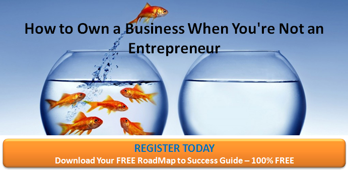 How to Own a Business When You're Not an Entrepreneur