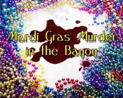 Mardi Gras Murder in the Bayou