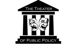 The Theater of Public Policy Presents: New Models for...