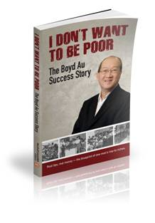 I Don't Want To Be Poor - The Boyd Au Success Story