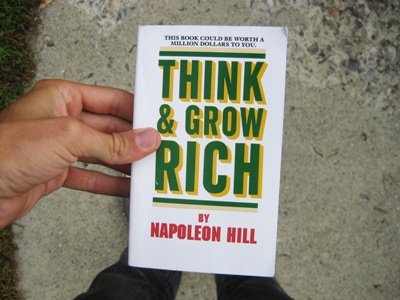 Have you read Think and Grow Rich by Napoleon Hill?