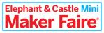 Elephant and Castle Mini Maker Faire