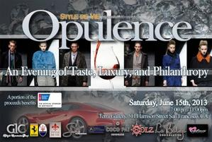 Style De Vie Presents Opulence - An Evening of Taste, Luxury,...