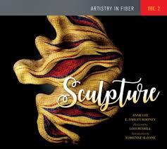 Artistry in Fiber: Sculpture Volume II