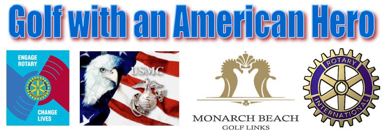 Golf with an American Hero - Mar 31, 2014 Monarch Beach Sunrise Rotary Club's 22nd Annual Charity Golf Tournament at Monarch Beach Golf Links