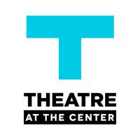 Theatre at the Center Presents the Chicago Premiere of WHAT A...
