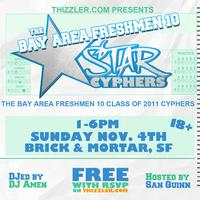 The Bay Area Freshmen 10 Class of 2011 Star Cyphers @ Brick...