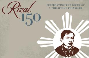 Rizal150:   Celebrating the Birth of a Philippine Polymath