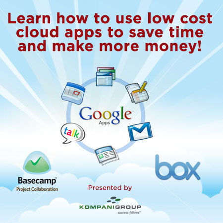 Learn how to use low cost cloud apps to save time and make more money!