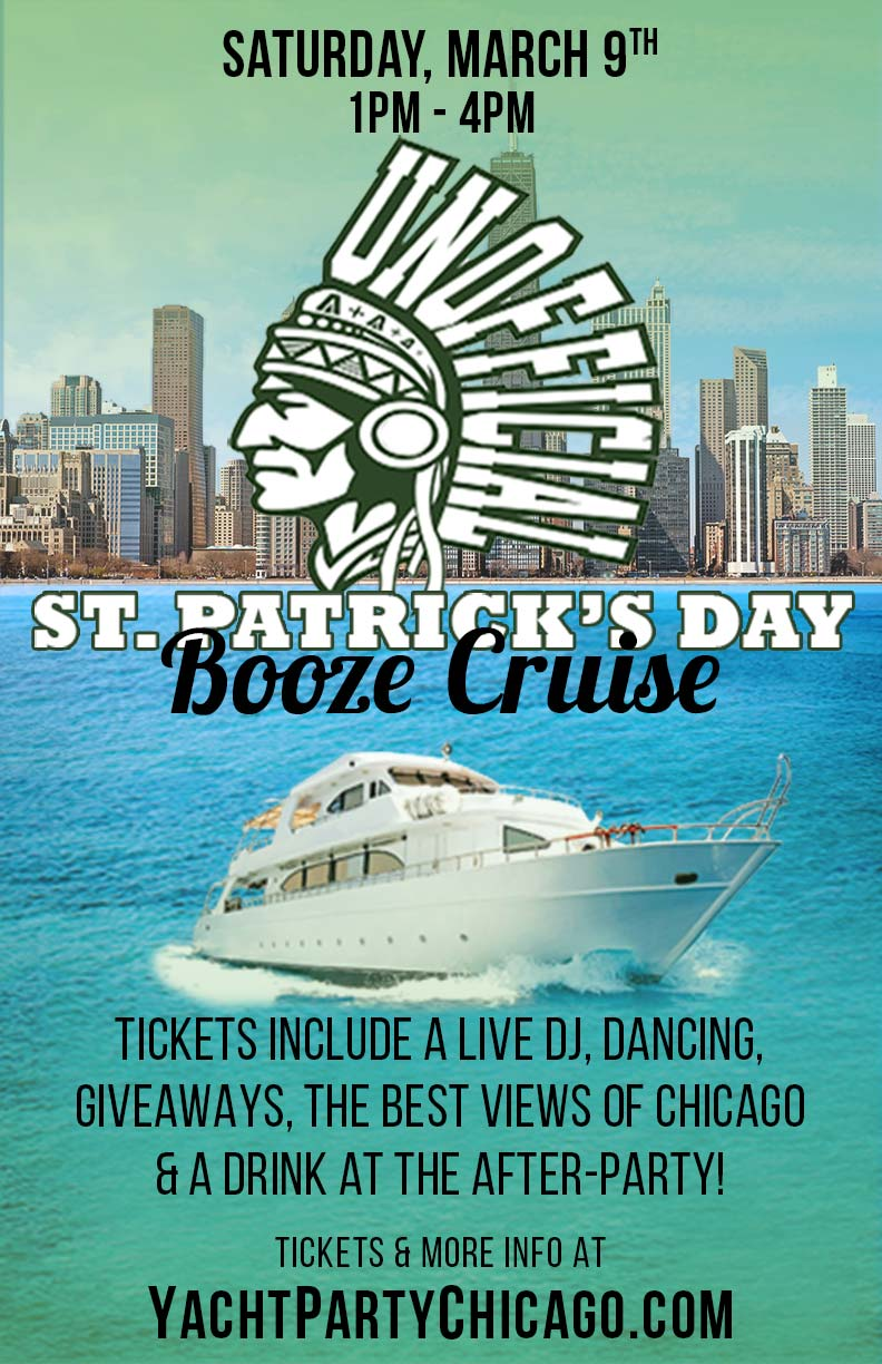 Unofficial St. Patrick's Day Booze Cruise Party - Celebrate St. Patrick's Day early aboard a three story luxury booze cruise on Lake Michigan! The tradition started in Champaign and we're bringing it to Chicago! Tickets include a Live DJ, Dancing, Giveaways, the best views of Chicago and a drink at the after-party!