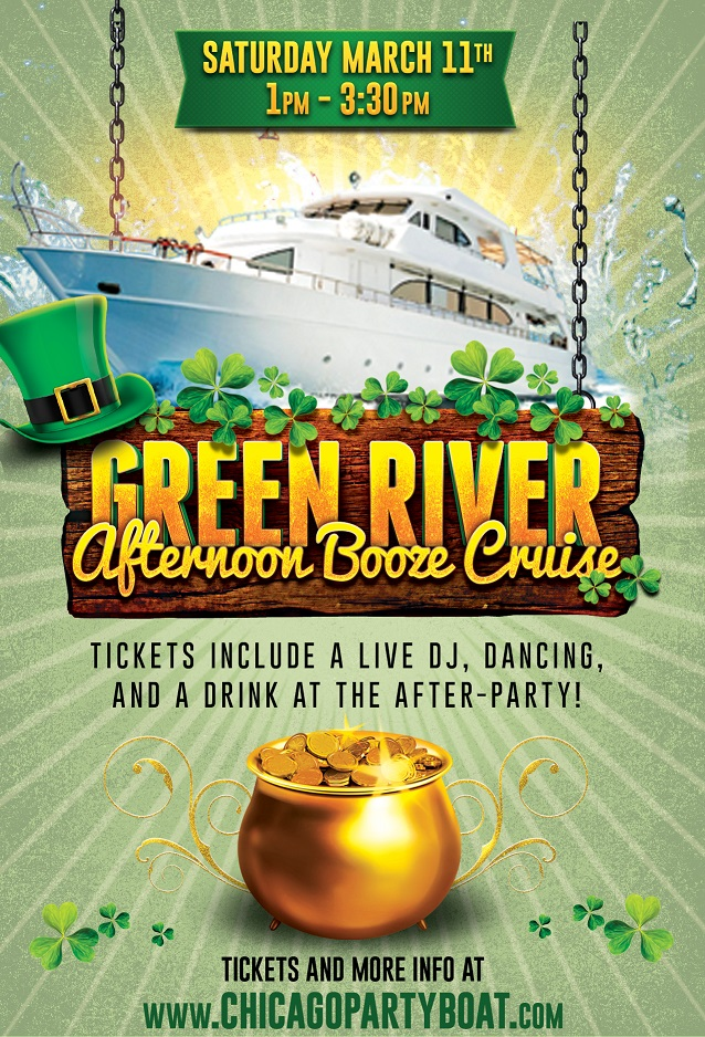 St. Patrick's Day - Green River Afternoon Booze Cruise on Lake Michigan! Tickets include a Live DJ, Dancing, and A Drink At The After-Party! Catch breathtaking views of the skyline while aboard the booze cruise!