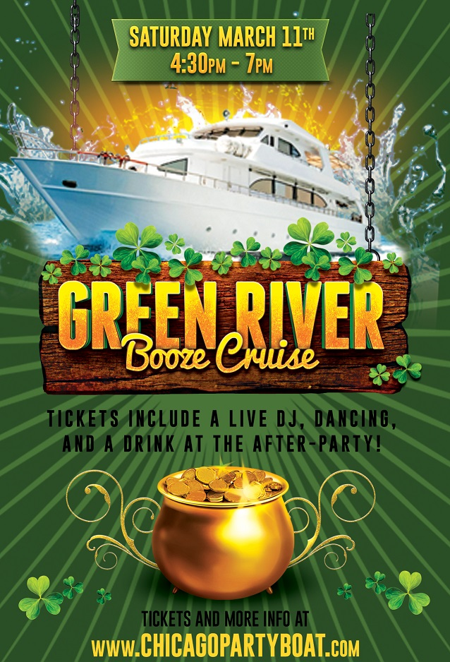 St. Patrick's Day Booze Cruise - Green River Booze Cruise! Tickets include a Live DJ, Dancing, and A Drink At The After-Party! Catch breathtaking views of the skyline while aboard the booze cruise!