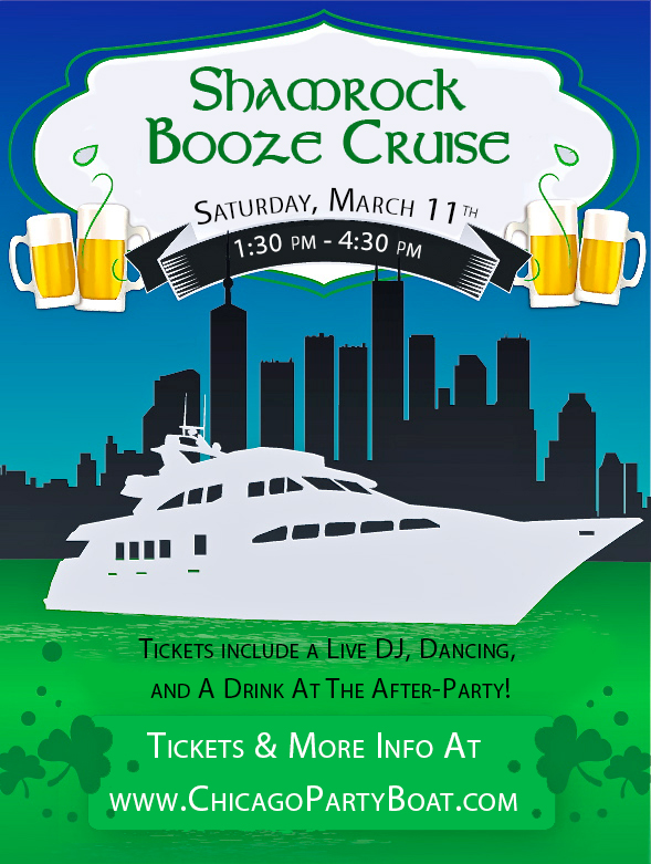 St. Patrick's Day - Shamrock Booze Cruise on Lake Michigan! Tickets include a Live DJ, Dancing, and A Drink At The After-Party! Catch breathtaking views of the skyline while aboard the booze cruise!