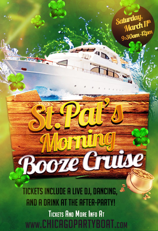 St. Patrick's Day Booze Cruise - St. Pat's Morning Booze Cruise on Lake Michigan! Tickets include a Live DJ, Dancing, and A Drink At The After-Party! Catch breathtaking views of the skyline while aboard the booze cruise!