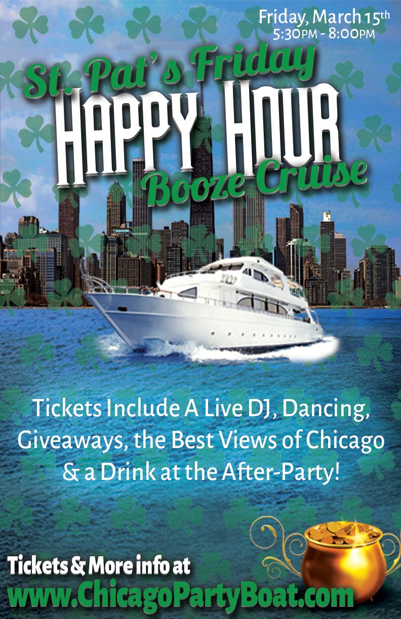 St. Patrick's Day Friday Happy Hour Booze Cruise - Tickets include a Live DJ, Dancing, Giveaways, a drink at the after party and the best views of Chicago!