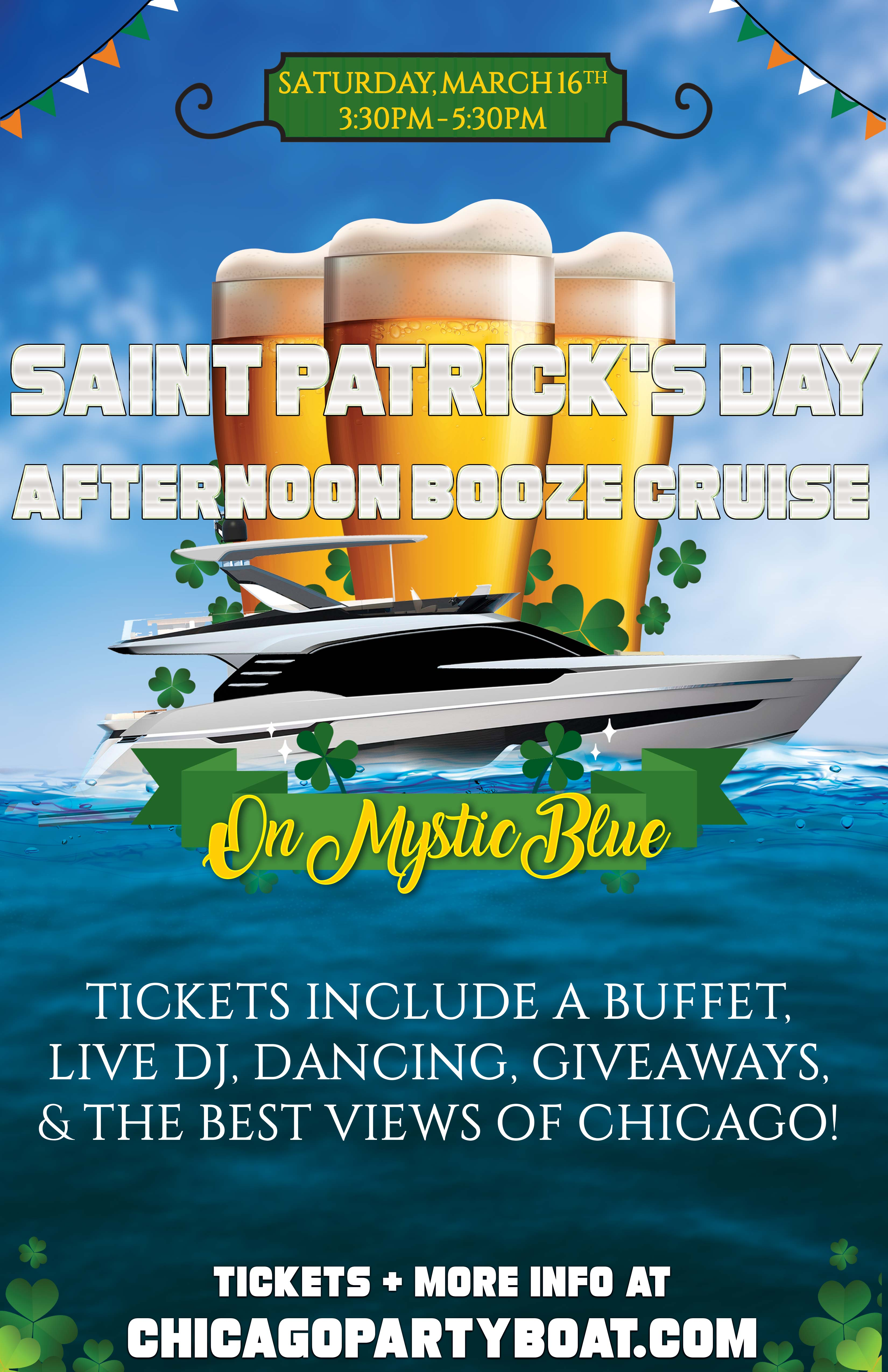 St. Patrick's Day Afternoon Booze Cruise Party on Mystic Blue - Tickets include a Buffet, Live DJ, Dancing, Giveaways, and the best views of Chicago!