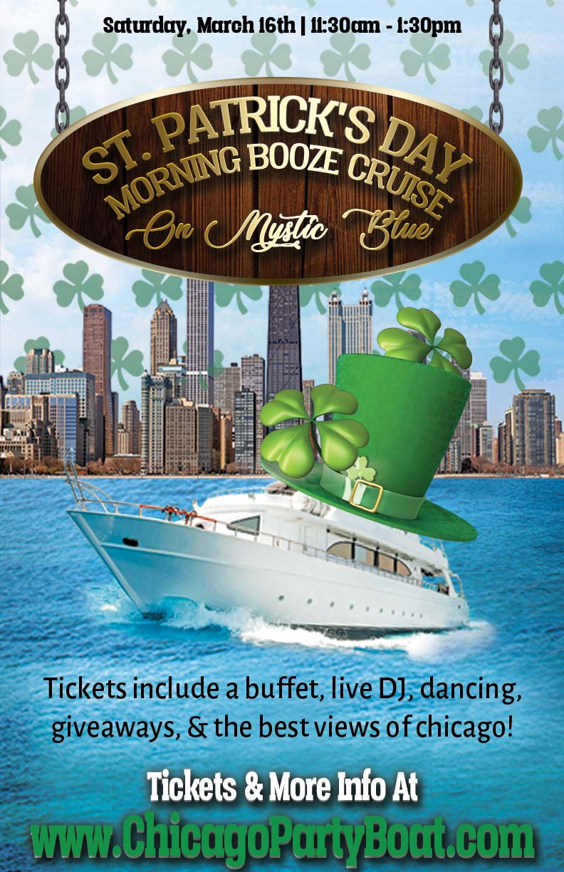 St. Patrick's Day Morning Booze Cruise Party on Mystic Blue - Tickets include a Buffet, Live DJ, Dancing, Giveaways, and the best views of Chicago!