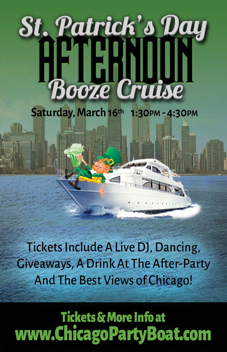 St. Patrick's Day Afternoon Booze Cruise Party - Tickets include a Live DJ, Dancing, Giveaways, a drink at the after-party and the best views of Chicago!