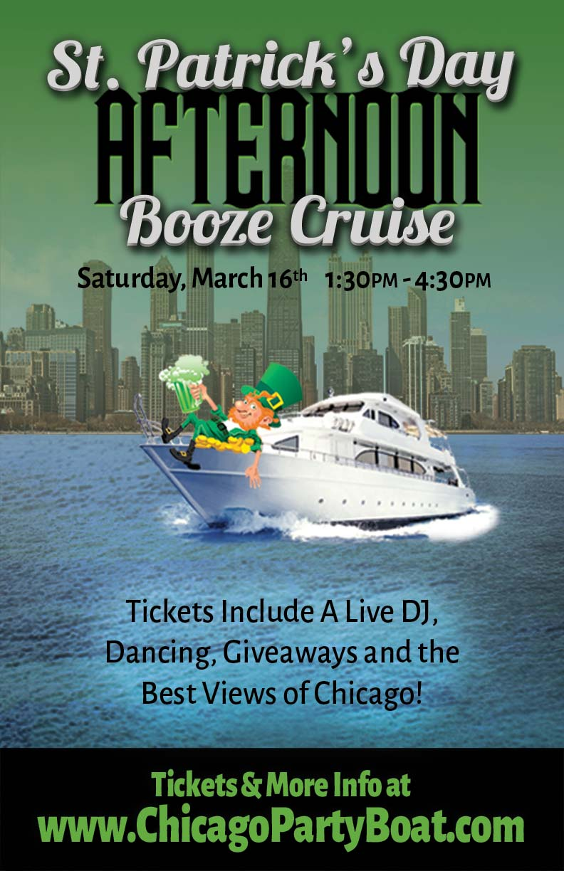 St. Patrick's Day Afternoon Booze Cruise Party - Tickets include a Live DJ, Dancing, Giveaways and the best views of Chicago!