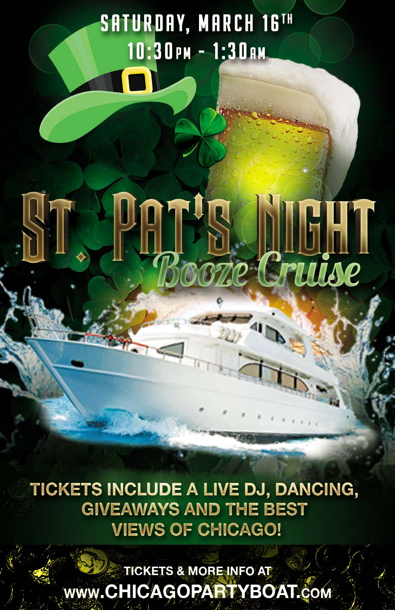 St. Patrick's Day Night Booze Cruise Party - Tickets include a Live DJ, Dancing, Giveaways and the best views of Chicago!