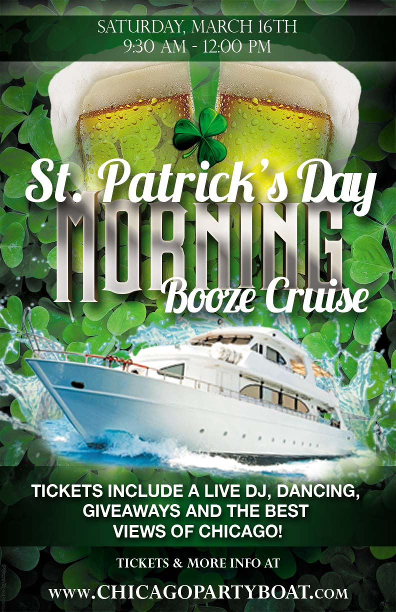 St. Patrick's Day Morning Booze Cruise - Tickets include a Live DJ, Dancing, Giveaways and the best views of Chicago!