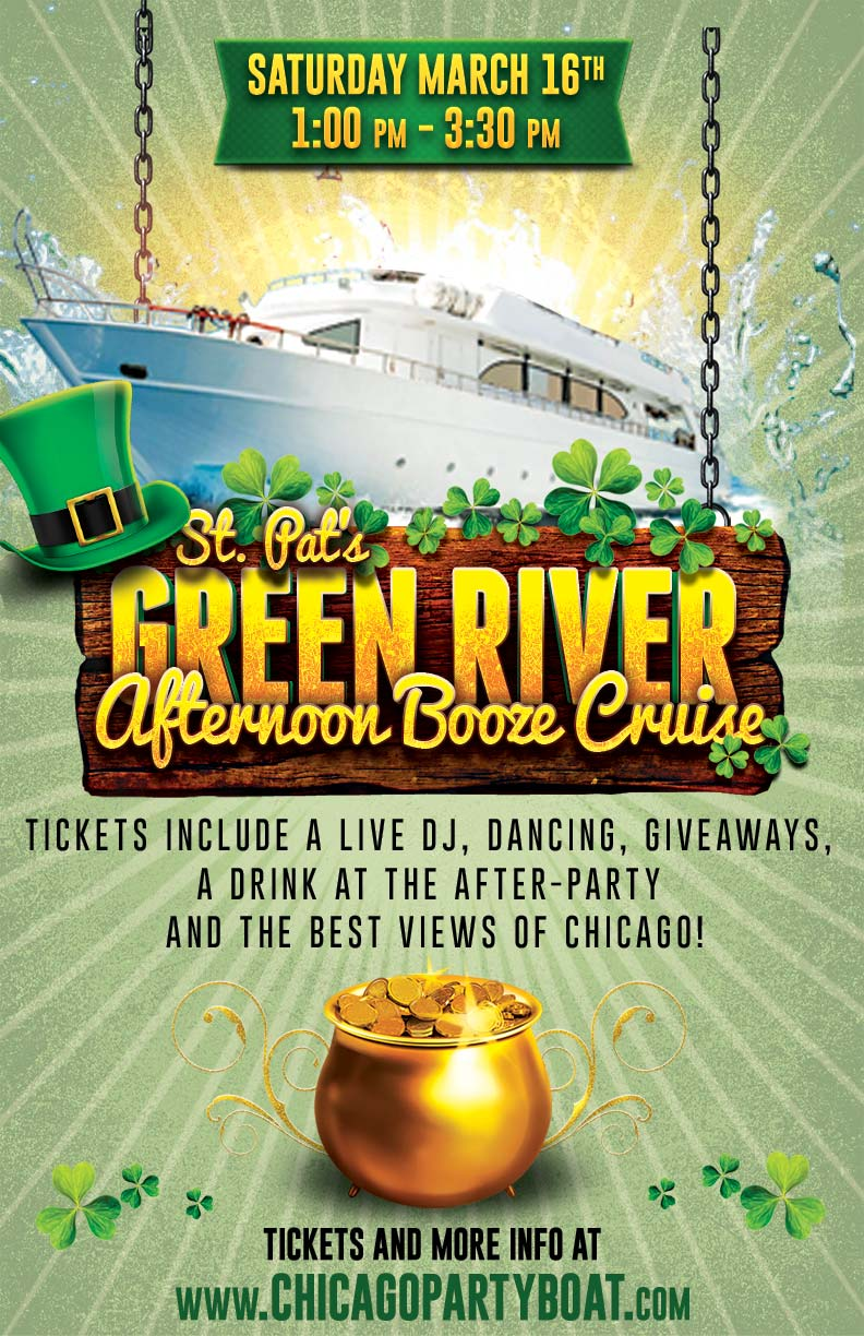 St. Patrick's Day Green River Afternoon Booze Cruise Party - Tickets include a Live DJ, Dancing, Giveaways, a drink at the after-party and the best views of Chicago!