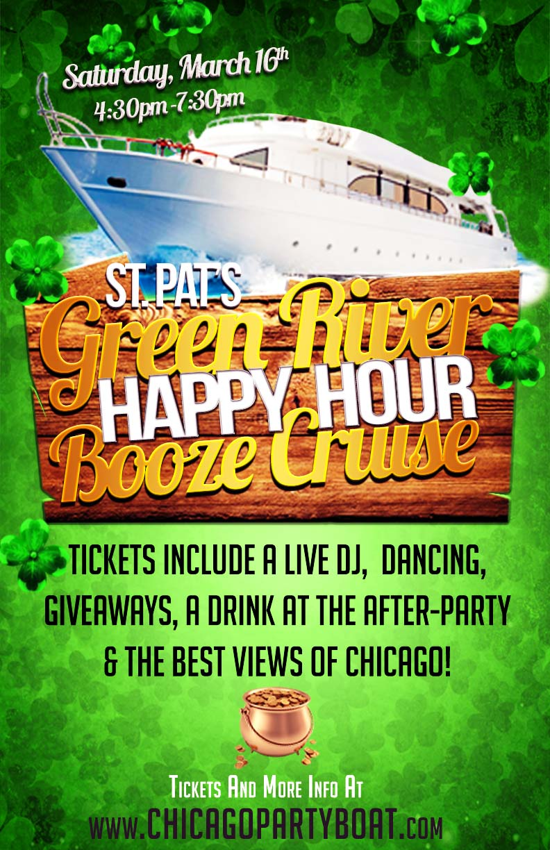 St. Patrick's Day Green River Happy Hour Booze Cruise Party - Tickets include a Live DJ, Dancing, Giveaways, a drink at the after-party and the best views of Chicago!