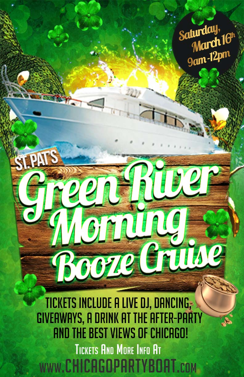 St. Patrick's Day Green River Morning Booze Cruise Party - Tickets include a Live DJ, Dancing, Giveaways, a drink at the after-party and the best views of Chicago!