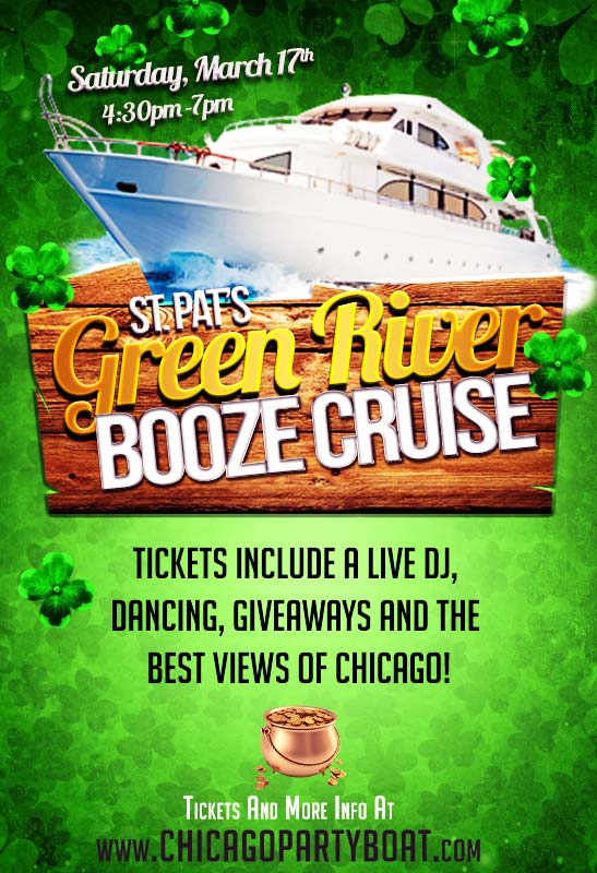 St. Patrick's Day Chicago River Booze Cruise Party - Tickets include a Live DJ, Dancing, Giveaways, and the best views of Chicago!