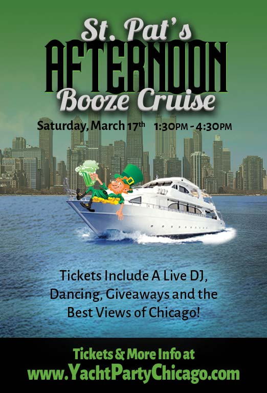 St. Pat's Afternoon Booze Cruise Party - Tickets include a Live DJ, Dancing, Giveaways, and the best views of Chicago!