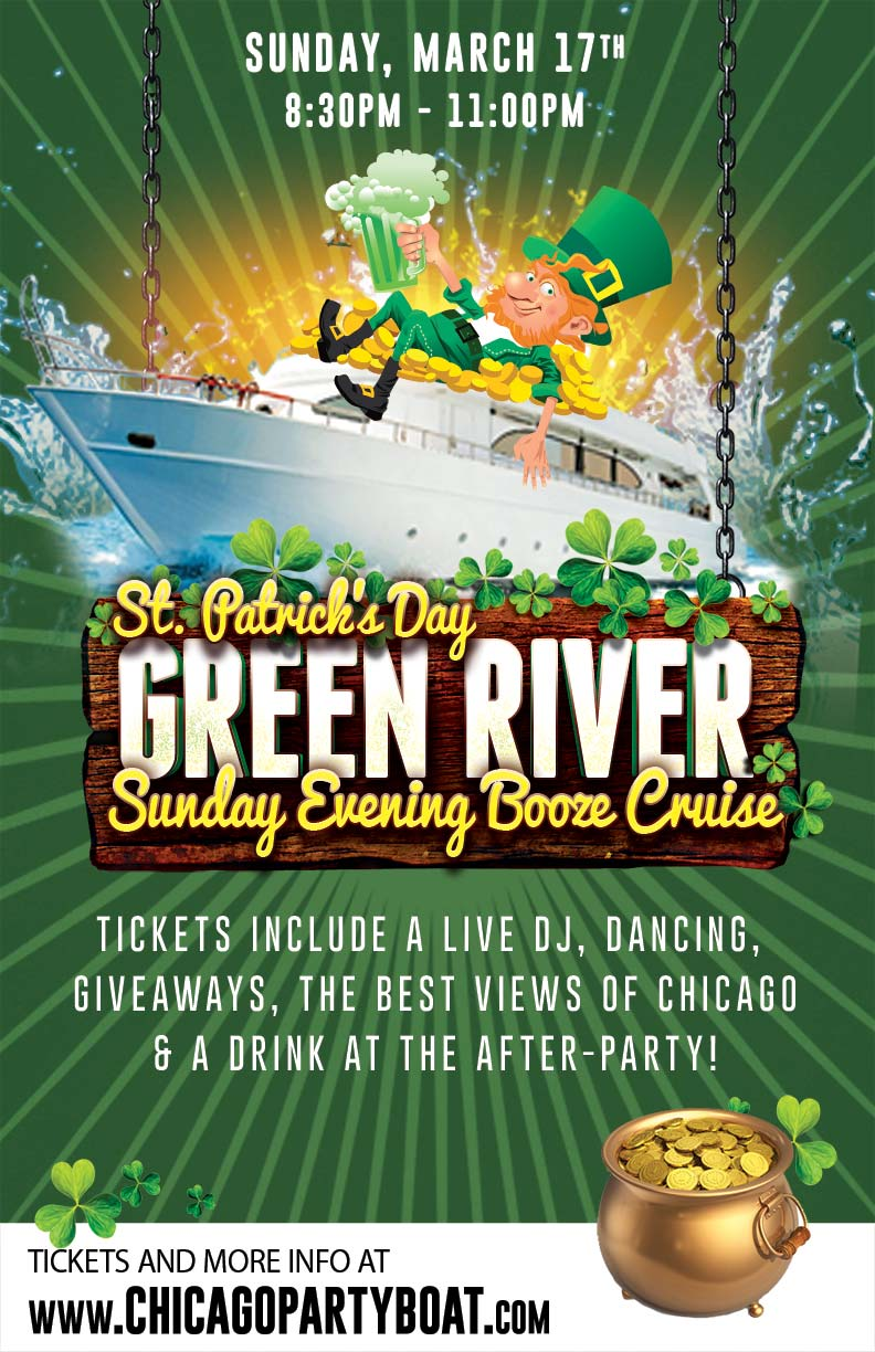 St. Patrick's Day Green River Sunday Evening Booze Cruise Party - Tickets include a Live DJ, Dancing, Giveaways, a drink at the after party and the best views of Chicago!