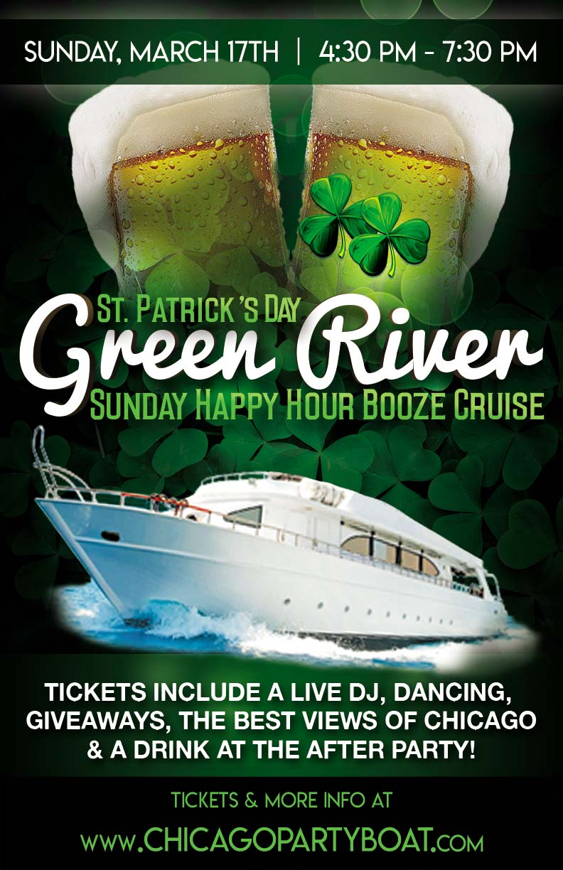 St. Patrick's Day Green River Sunday Happy Hour Booze Cruise Party - Tickets include a Live DJ, Dancing, Giveaways, a drink at the after party and the best views of Chicago!