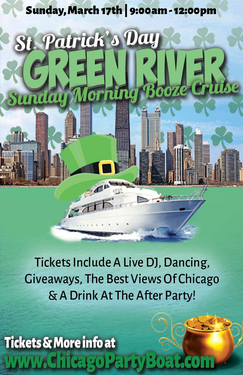 St. Patrick's Day Green River Sunday Morning Booze Cruise - Tickets include a Live DJ, Dancing, Giveaways, a drink at the after party and the best views of Chicago!