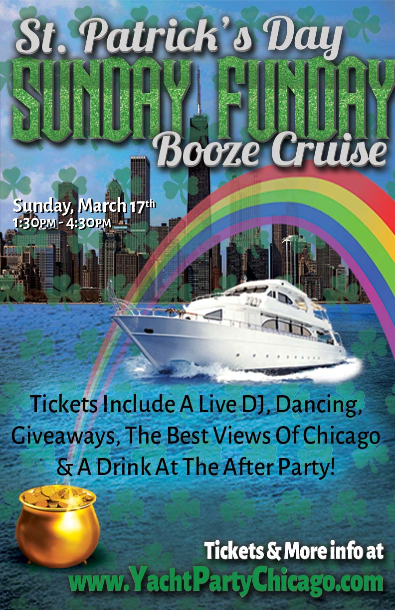 St. Patrick's Day Sunday Funday Booze Cruise Party - Tickets include a Live DJ, Dancing, Giveaways, a drink at the after party and the best views of Chicago!