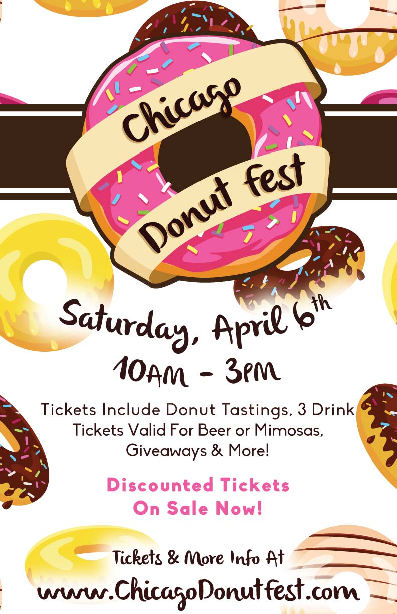 Chicago Donut Fest - Donut Tasting - Tickets include donut tastings from some of Chicago's most famous donut shops & bakeries as well as some hidden gems you may not have heard of!  Tickets also include 3 drink tickets valid for beer or mimosas!