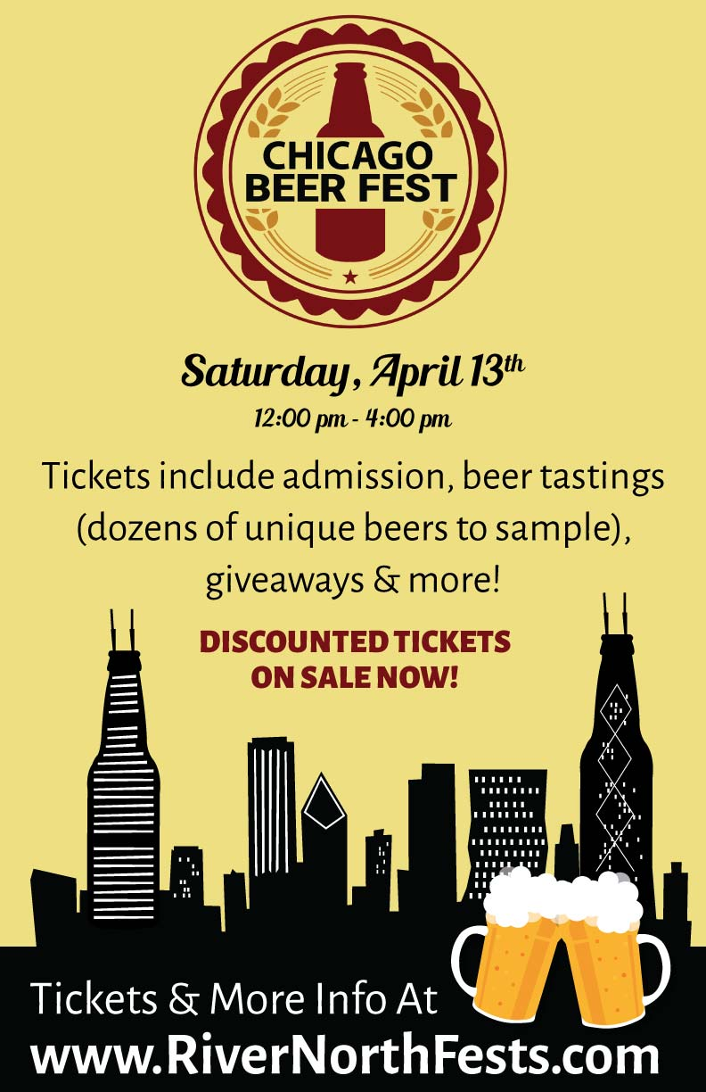 Chicago Beer Fest  - River North Beer Tasting Party - Join fellow beer lovers as we taste, drink, and cheers to great beers at Chicago Beer Fest!  Enjoy samples from multiple breweries - there will be dozens of different beers to sample!
