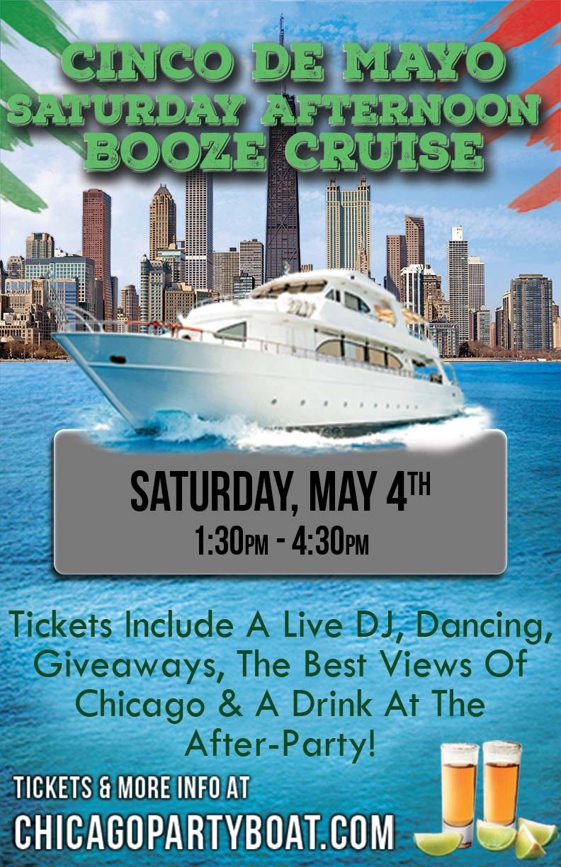 Cinco de Mayo Saturday Afternoon Booze Cruise - Tickets include a Live DJ, Dancing, Giveaways, a drink at the after party and the best views of Chicago!