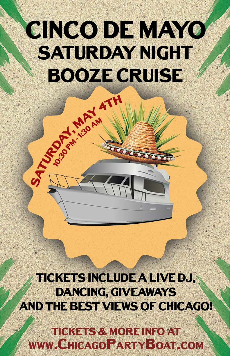 Cinco de Mayo Saturday Night Booze Cruise Party - Tickets include a Live DJ, Dancing, Giveaways, and the best views of Chicago!
