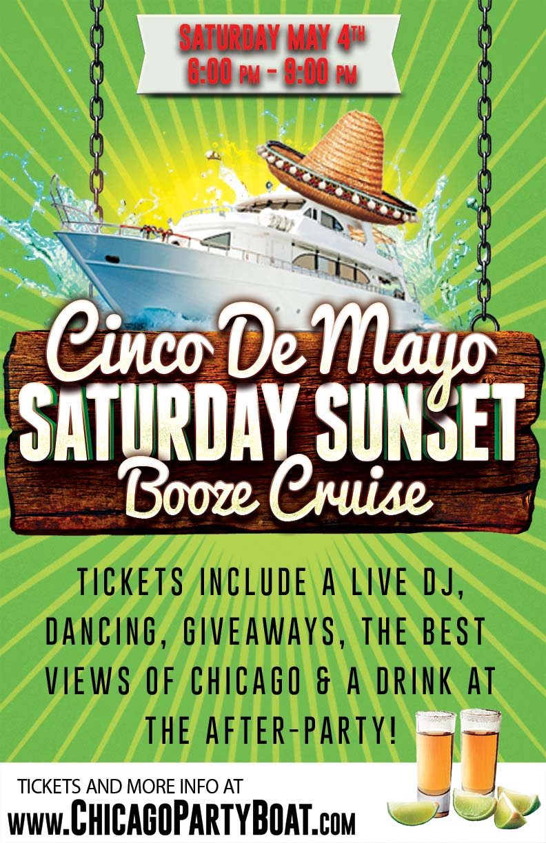 Cinco de Mayo Saturday Sunset Booze Cruise - Tickets include a Live DJ, Dancing, Giveaways, a drink at the after party and the best views of Chicago!