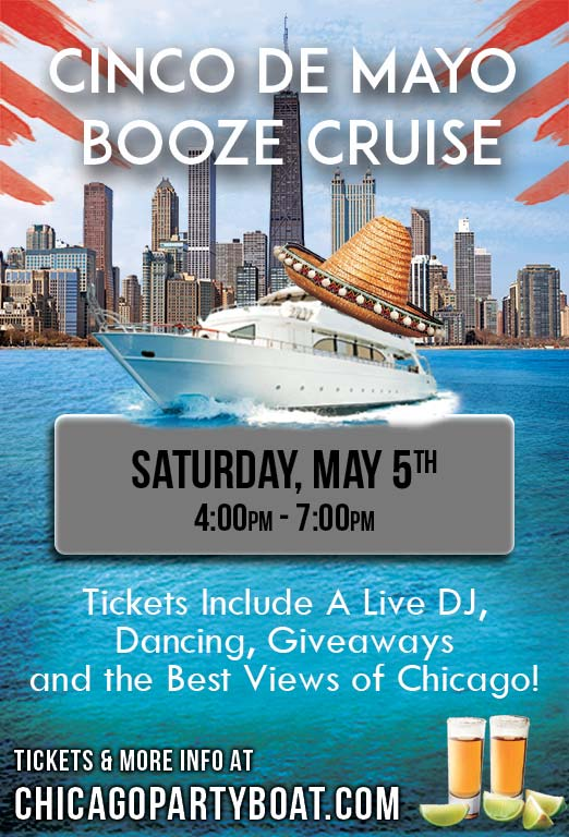 Cinco de Mayo Booze Cruise Party - Tickets include a Live DJ, Dancing, Giveaways, and the best views of Chicago!