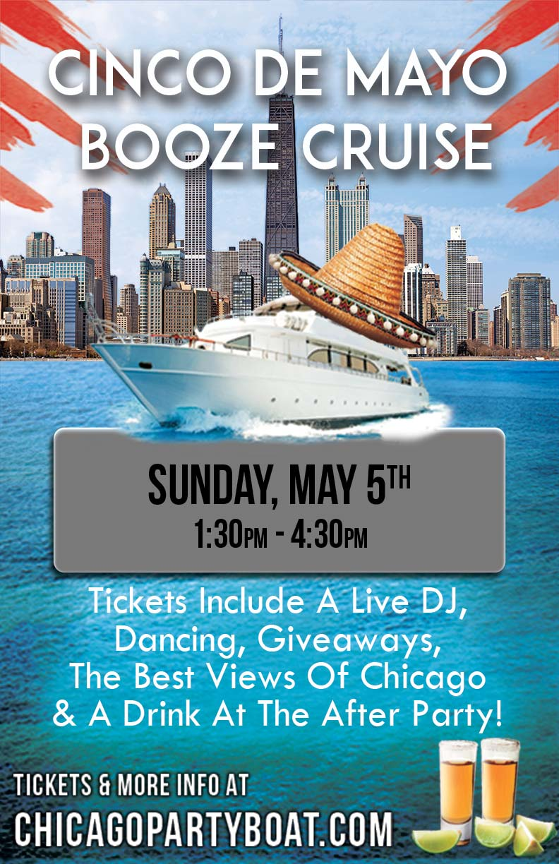 Cinco de Mayo Booze Cruise Party - Tickets include a Live DJ, Dancing, Giveaways, a drink at the after party and the best views of Chicago!