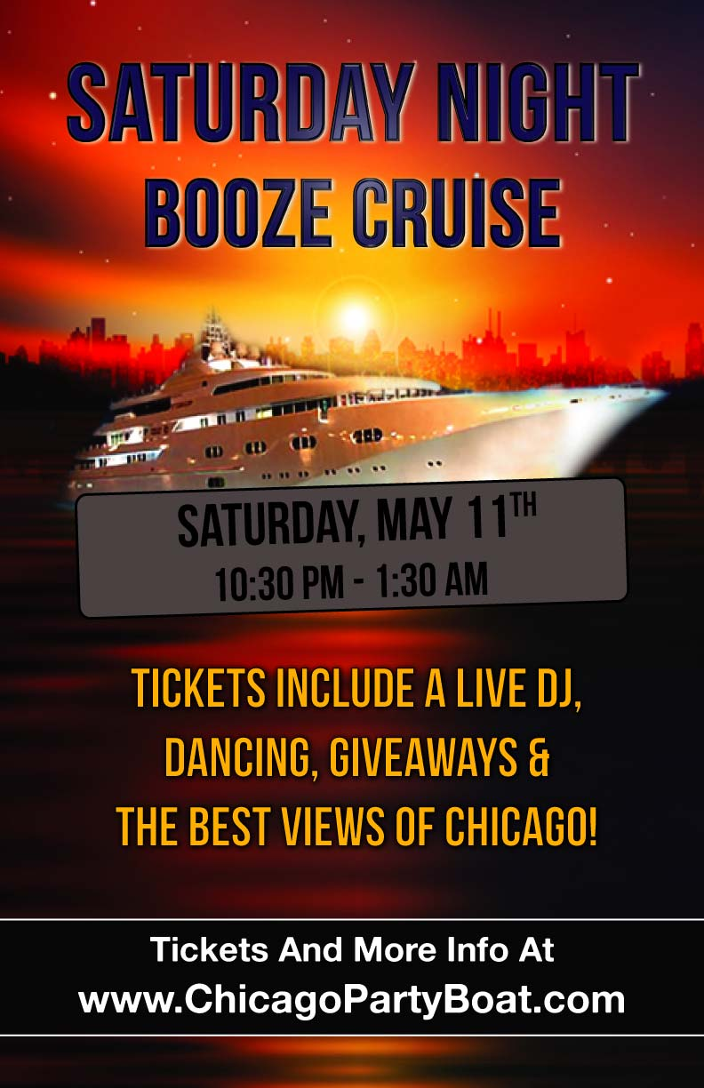 Saturday Night Booze Cruise Party on May 11th - Tickets include a Live DJ, Dancing, Giveaways and the best views of Chicago!