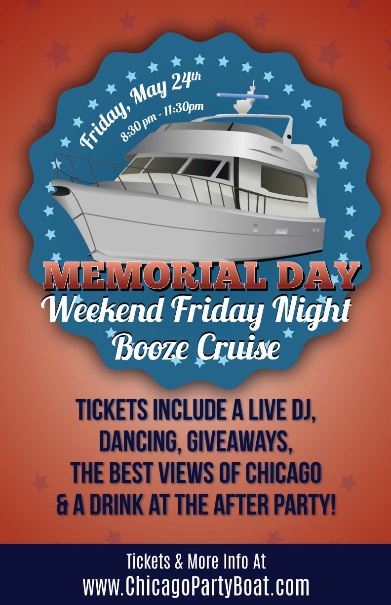 Memorial Day Weekend Friday Night Booze Cruise Party - Tickets include a Live DJ, Dancing, Giveaways, a drink at the after party and the best views of Chicago!