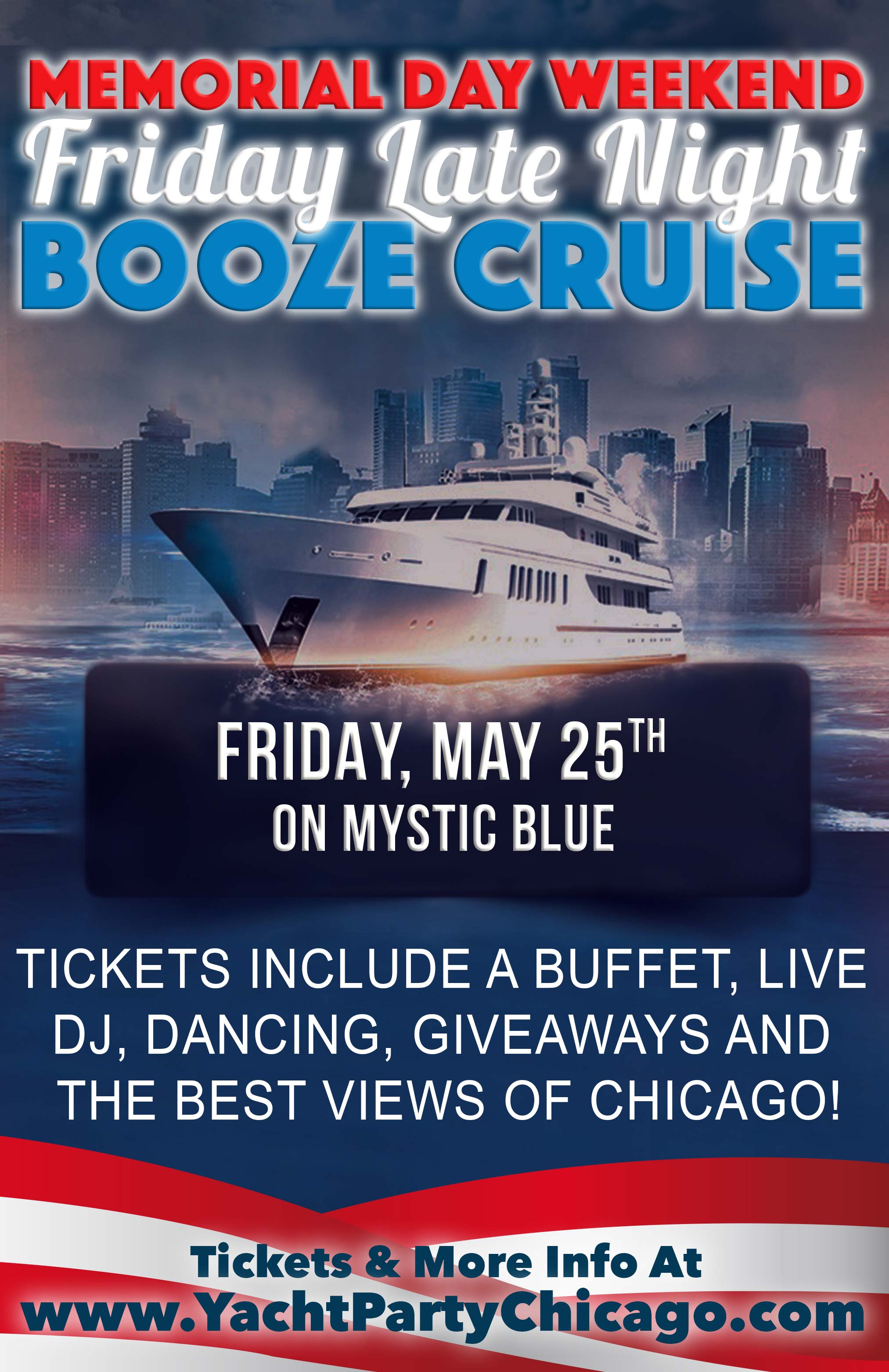 Memorial Day Weekend Friday Late Night Booze Cruise - Tickets include a Buffet, Live DJ, Dancing, and the best views of Chicago!