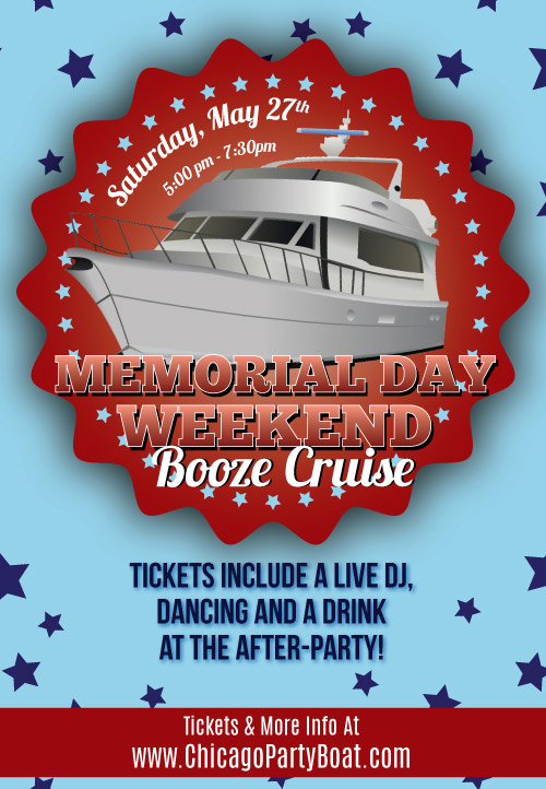 Memorial Day Weekend Booze Cruise on Lake Michigan! Tickets include a Live DJ, Dancing, and A Drink At The After-Party! Catch breathtaking views of the skyline while aboard the booze cruise!