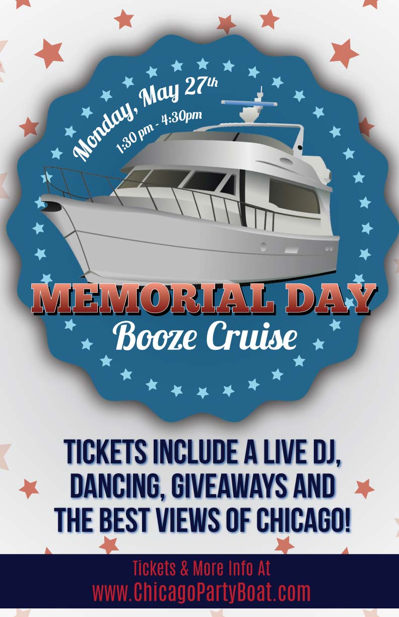 Memorial Day Booze Cruise - Tickets include a Live DJ, Dancing, Giveaways, and the best views of Chicago!