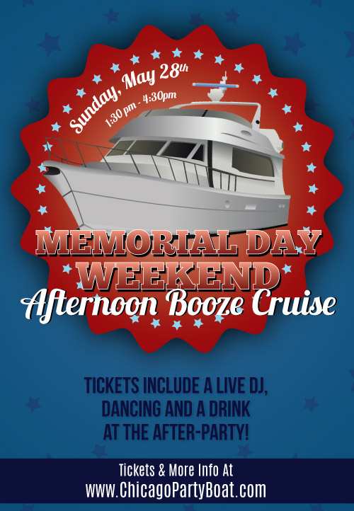 Memorial Day Weekend Sunday Afternoon Booze Cruise on Lake Michigan! Tickets include a Live DJ, Dancing, and A Drink At The After-Party! Catch breathtaking views of the skyline while aboard the booze cruise!