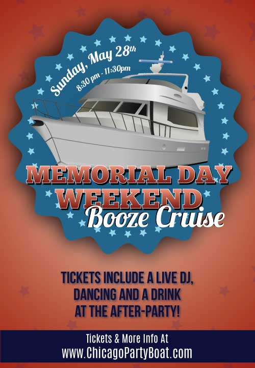 Memorial Day Weekend Sunday Booze Cruise on Lake Michigan! Tickets include a Live DJ, Dancing, and A Drink At The After-Party! Catch breathtaking views of the skyline while aboard the booze cruise!