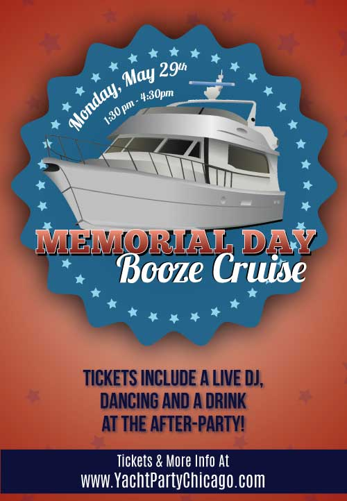 Memorial DAY Booze Cruise on Lake Michigan! Tickets include a Live DJ, Dancing, and A Drink At The After-Party! Catch breathtaking views of the skyline while aboard the booze cruise!