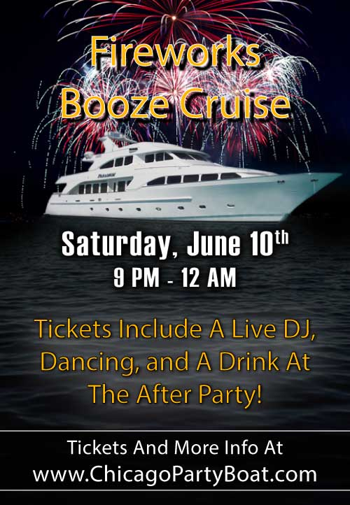 Fireworks Booze Cruise on Lake Michigan! Tickets include a Live DJ, Dancing, and A Drink At The After-Party! Catch breathtaking views of the skyline while aboard the booze cruise!